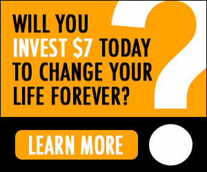 Will you invest $7 today to change your life forever?