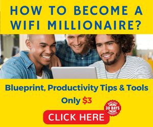 How to become a WiFi millionaire, Blueprint, Productivity Tips & Tools, Only $3