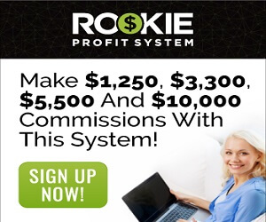 Make $1,250, $3,300, $5,500 and $10,000 commissions with the Rookie Profit System